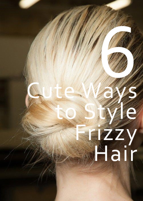 6 Adorable Dos For Frizzy Hair Weather Jet Rhys